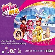 Auf der Suche nach dem Einhorn-König (Mia and me 23) Hörbuch von Mohn Isabella Gesprochen von: Friedel Morgenstern