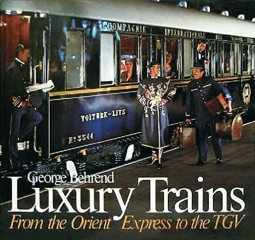luxury-trains-from-the-orient-to-the-tgv-by-george-behrend-1987-11-03