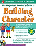 img - for The Organized Teacher's Guide to Building Character, with CD-ROM book / textbook / text book