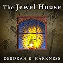 The Jewel House: Elizabethan London and the Scientific Revolution (       UNABRIDGED) by Deborah E. Harkness Narrated by Kate Reading