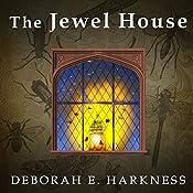 The Jewel House: Elizabethan London and the Scientific Revolution   [Deborah E. Harkness]