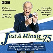 Just a Minute: Series 75: The BBC Radio 4 Comedy Panel Game Radio/TV Program Auteur(s) :  BBC Radio Comedy Narrateur(s) :  Full Cast, Nicholas Parsons, Paul Merton