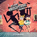 The League of Unexceptional Children (       UNABRIDGED) by Gitty Daneshvari Narrated by Amanda Philipson