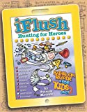img - for Uncle John's iFlush: Hunting for Heroes Bathroom Reader For Kids Only! book / textbook / text book