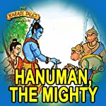 Hanuman, the Mighty | Shobha Viswanath
