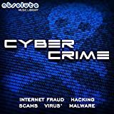 Cyber Crime - Internet Fraud - Hacking - Scams - Virus' - Malware