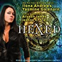 Hexed (       UNABRIDGED) by Ilona Andrews, Yasmine Galenorn, Allyson James, Jeanne C. Stein Narrated by Cassandra Campbell, Renée Raudman