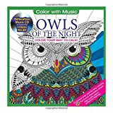img - for Owls Of The Night Adult Coloring Book With Bonus Relaxation Music CD Included: Color With Music book / textbook / text book