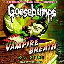 Classic Goosebumps: Vampire Breath (       UNABRIDGED) by R.L. Stine Narrated by Vikas Adam