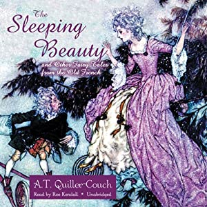 The Sleeping Beauty and Other Fairy Tales from the Old French | [Arthur Thomas Quiller-Couch]