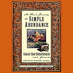 A Man's Journey to Simple Abundance Audiobook
