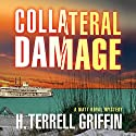 Collateral Damage: A Matt Royal Mystery Audiobook by H. Terrell Griffin Narrated by Steven Roy Grimsley