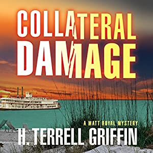 Collateral Damage: A Matt Royal Mystery | [H. Terrell Griffin]