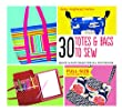 30 Totes & Bags to Sew: Quick & Easy Bags for All Occasions