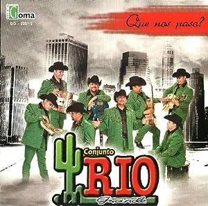 Conjunto Rio Grande Que Nos Paso - Conjunto Rio Grande Que Nos Paso