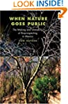 When Nature Goes Public: The Making a...