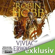 Viviaces Erwachen (Die Zauberschiffe 2) Hörbuch von Robin Hobb Gesprochen von: Matthias Lühn