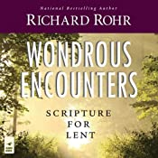 Wondrous Encounters: Scripture for Lent | [Richard Rohr]