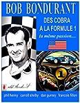 BOB BONDURANT Des Cobra ala Formule 1...