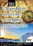 echange, troc Magali Cazottes - L'Hyperborée - Son mythe, ses origines et son mystère