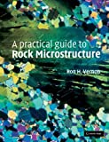 img - for A Practical Guide to Rock Microstructure book / textbook / text book