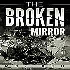 The Broken Mirror Hörbuch von  Mr. Ben Gesprochen von: Gary Roelofs