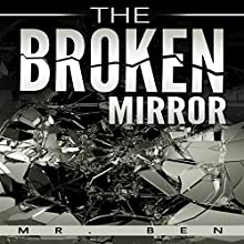 The Broken Mirror Audiobook by  Mr. Ben Narrated by Gary Roelofs