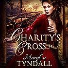Charity's Cross: Charles Towne Belles, Book 4 Hörbuch von MaryLu Tyndall Gesprochen von: Katy Topping