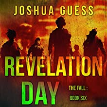 Revelation Day: The Fall, Book 6 Audiobook by Joshua Guess Narrated by Joseph Morton