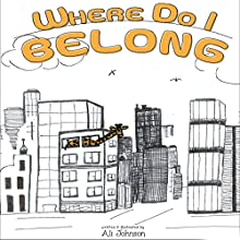 Where Do I Belong Audiobook by Ali Johnson Narrated by Myra Escoro