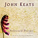 John Keats: Selected Poems (       UNABRIDGED) by John Keats Narrated by Frederick Davidson