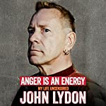 Anger Is an Energy: My Life Uncensored | John Lydon