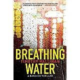 Breathing Water (Poke Rafferty Thrillers) ~ Timothy Hallinan