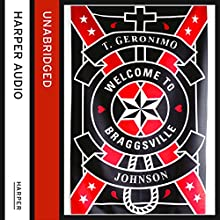 Welcome to Braggsville (       UNABRIDGED) by T Geronimo Johnson Narrated by MacLeod Andrews