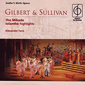 Gilbert & Sullivan The Mikado - Iolanthe Highlights