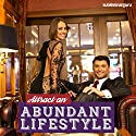 Attract an Abundant Lifestyle - Subliminal Messages: Improve Your Prosperity with Subliminal Messages Speech by  Subliminal Guru Narrated by  Subliminal Guru