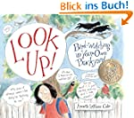 Look Up!: Bird-Watching in Your Own B...