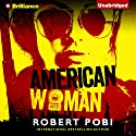American Woman Audiobook by Robert Pobi Narrated by Christina Traister