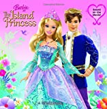Mary Man-Kong Barbie as the Island Princess: A Storybook (Barbie (Random House))