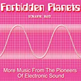 Forbidden Planets, Vol. 2: More Music From The Pioneers Of Electronic Sound