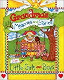 Grandma's Memories and Stories for Little Girls and Boys [Hardcover]