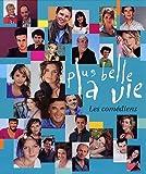 Plus belle la vie : Les comédiens