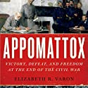 Appomattox: Victory, Defeat, and Freedom at the End of the Civil War (       UNABRIDGED) by Elizabeth R. Varon Narrated by William Dufris
