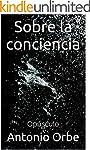Sobre la conciencia: Op�sculo