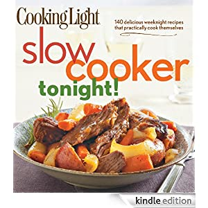 cooking light slow cooker tonight 140 delicious