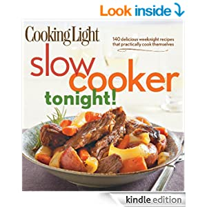 Cooking Light Slow-Cooker Tonight!: 140 delicious weeknight recipes that practically cook themselves
