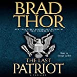 The Last Patriot (       UNABRIDGED) by Brad Thor Narrated by George Guidall
