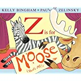 Z Is for Moose (Booklist Editor's Choice. Books for Youth (Awards))