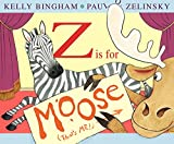 img - for Z Is for Moose (Booklist Editor's Choice. Books for Youth (Awards)) book / textbook / text book