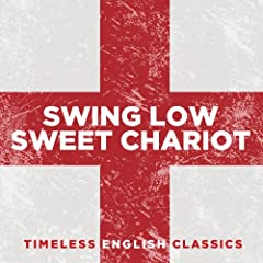 Swing Low, Sweet Chariot: Timeless English Classics